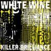 pochette WHITE WINE - Killer Brilliance